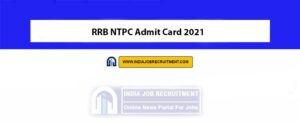 RRB NTPC Admit Card 2021