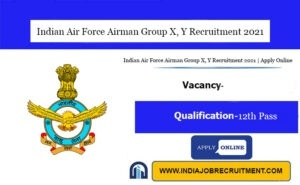 Indian Air Force Airman Group X, Y Recruitment 2021