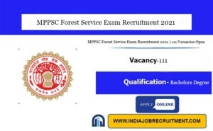 MPPSC Forest Service Exam Recruitment 2021
