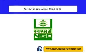 NSCL Trainee Admit Card 2021