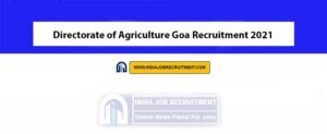 Directorate of Agriculture Goa Recruitment 2021