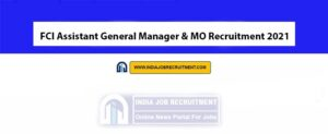 FCI Assistant General Manager & MO Recruitment 2021