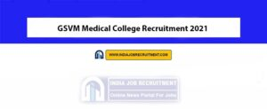 GSVM Medical College Recruitment 2021