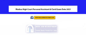Madras High Court Personal Assistant & Clerk Exam Date 2021