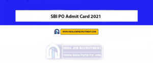 SBI PO Admit Card 2021