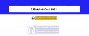 SSB Admit Card 2021
