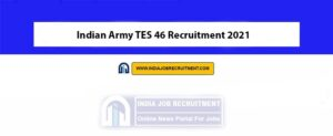 Indian Army TES 46 Recruitment 2021