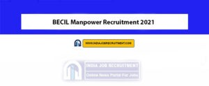 BECIL Manpower Recruitment 2021