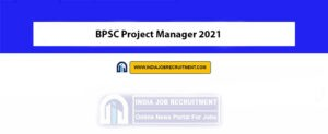 BPSC Project Manager 2021