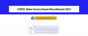CGPSC State Service Exam Recruitment 2021