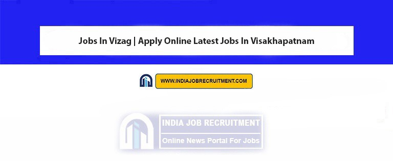 Jobs In Vizag | Apply Online Latest Jobs In Visakhapatnam