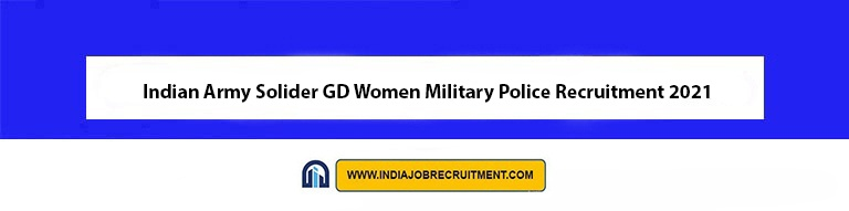 Indian Army Solider GD Women Military Police Recruitment 2021