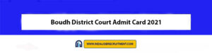 Boudh District Court Admit Card 2021 Download Now at @districts.ecourts.gov.in/boudh