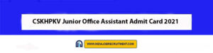 CSKHPKV Junior Office Assistant Admit Card 2021 Download Now at @www.hillagric.ac.in