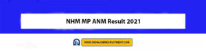 NHM MP ANM Result 2021 Check Out Now www.nhmmp.gov.in