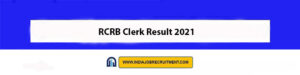 RCRB Clerk Result 2021 Check Out Now rajcrb.rajasthan .gov.in