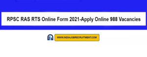 RPSC RAS RTS Online Form 2021-Apply Online 988 Vacancies