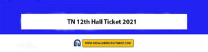 TN 12th Hall Ticket 2021 Download Now at @www.dge.tn.gov.in