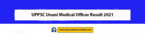 UPPSC Unani Medical Officer Result 2021 Check Out Now uppsc.up.nic.in