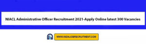 NIACL Administrative Officer Recruitment 2021-Apply Online latest 300 Vacancies