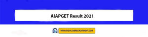 AIAPGET Result 2021 Check Out Now www.aiapget.com