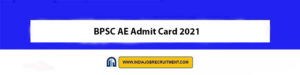 BPSC AE Admit Card 2021 Download Now at @bpsc.bih.nic.in