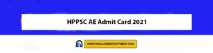 HPPSC AE Admit Card 2021 Download Now at @www.hppsc.hp.gov.in