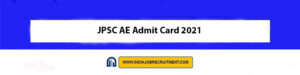 JPSC AE Admit Card 2021 Download Now at @www.jpsc.gov.in