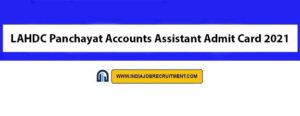 LAHDC Panchayat Accounts Assistant Admit Card 2021 Download Now at @leh.nic.in