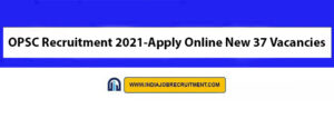 OPSC Recruitment 2021-Apply Online New 37 Assistant Horticulture Officer Vacancies
