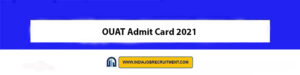 OUAT Admit Card 2021 Download Now at @www.ouat.nic.in