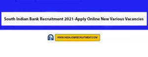 South Indian Bank Recruitment 2021-Apply Online New Various Vacancies
