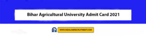 Bihar Agricultural University Admit Card 2021 Download Now at @bausabour.ac.in