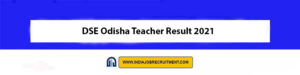 DSE Odisha Teacher Result 2021 Check Out Now dseodisha.in