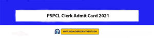 PSPCL Clerk Admit Card 2021 Download Now at @pspcl.in