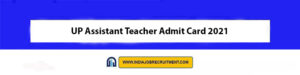 UP Assistant Teacher Admit Card 2021 Download Now at @updeled.gov.in